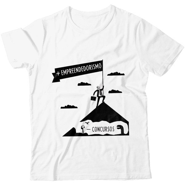 Camiseta - Mais Empreendedorismo Menos Concurso
