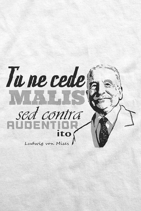 Camiseta - Mises Tu Ne Cede Males