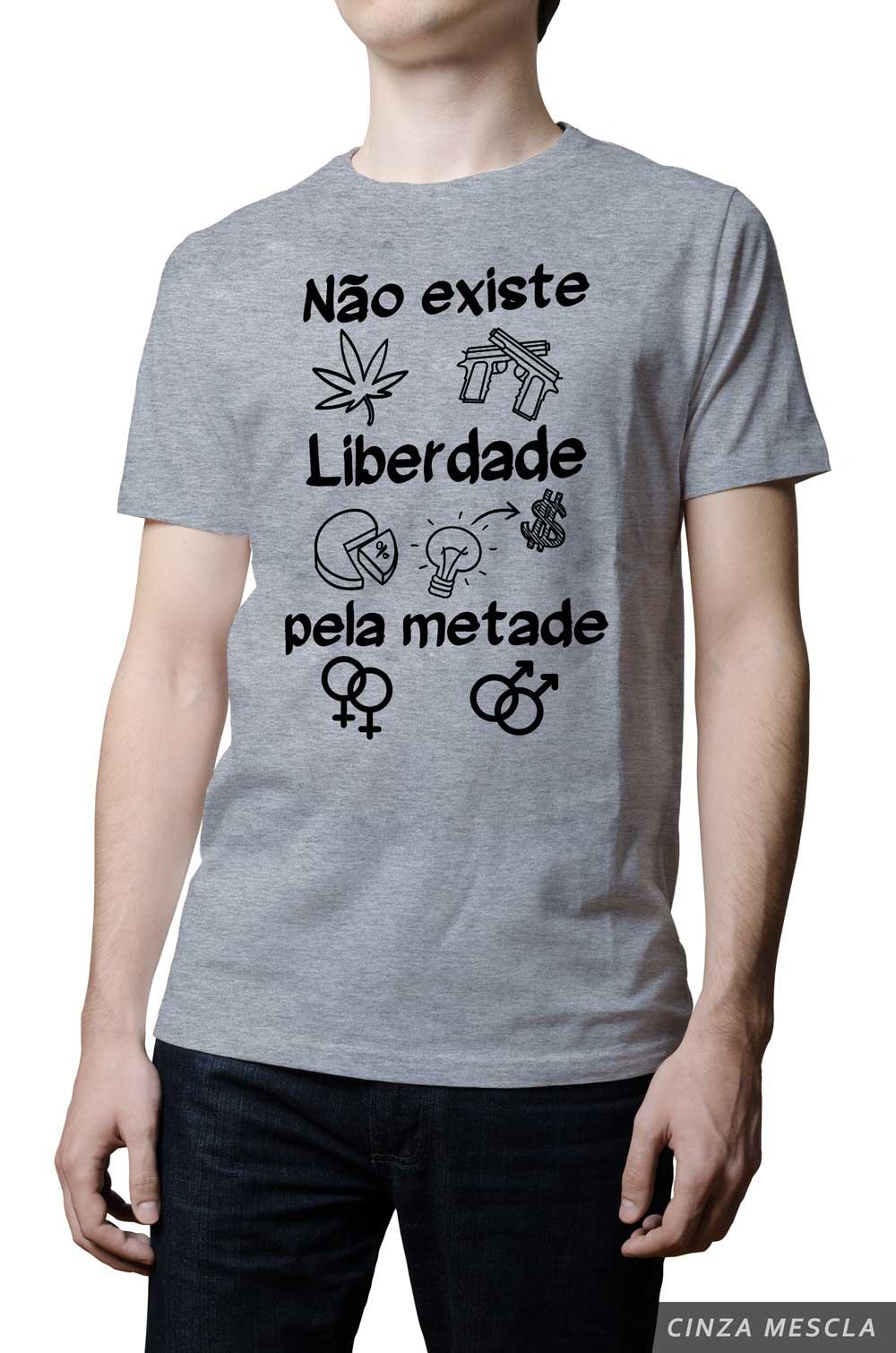 Camiseta - Não Existe Liberdade Pela Metade
