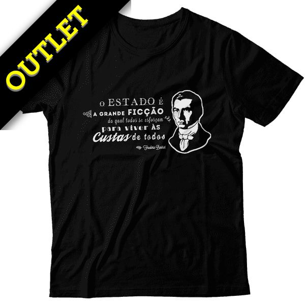 OUTLET - Camiseta Bastiat - O Estado É a Grande Ficção
