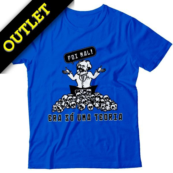 OUTLET - Camiseta Foi Mal! Era Só Uma Teoria