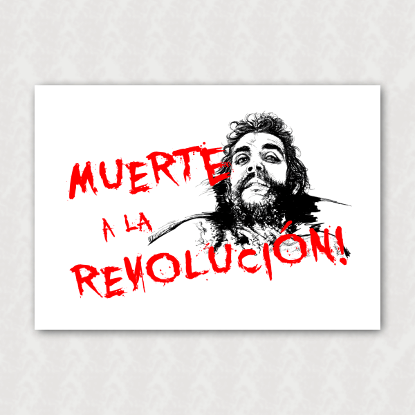 Placa - Anti-Che Guevara - Muerte a la Revolucion!