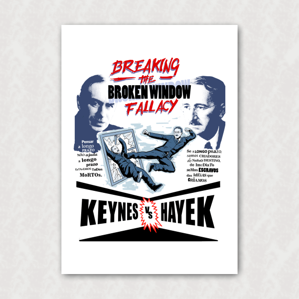 Placa - Keynes vs Hayek: Breaking the Broken Window Fallacy