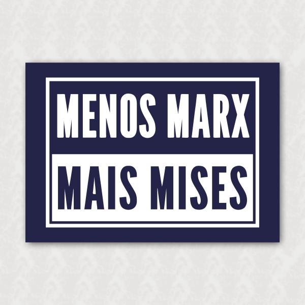 Placa - Menos Marx Mais Mises