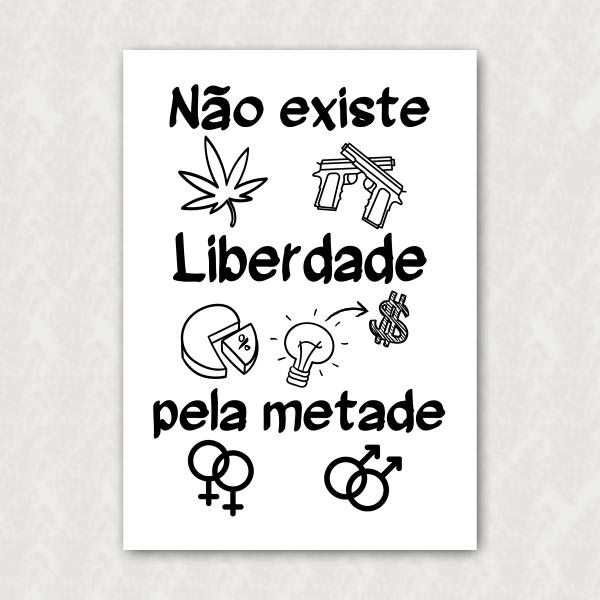 Placa - Não Existe Liberdade Pela Metade