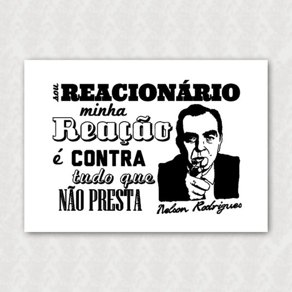Placa - Nelson Rodrigues - Reacionário