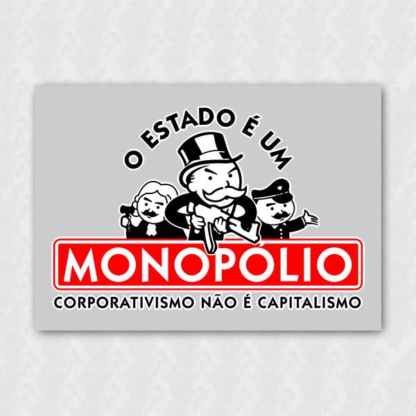 Placa  - O Estado é um Monopólio