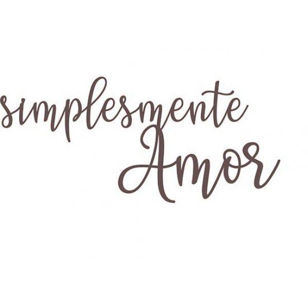Chipboard Adesivado Simplesmente Amor - Coleção Vai Com Tudo - Dany Peres (DP-VCT-21)