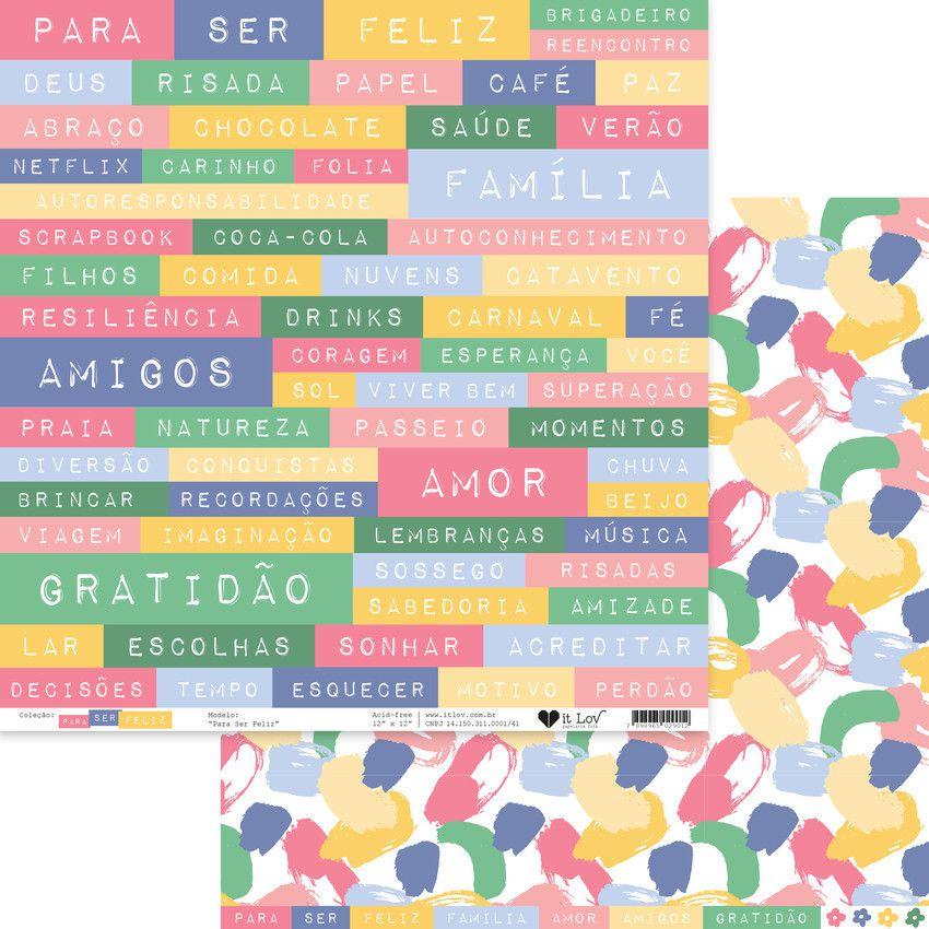 PSF0306 - Papel Scrap - Para Ser Feliz - Para Ser Feliz - It Lov