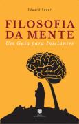 Filosofia da Mente: Um Guia para Iniciantes