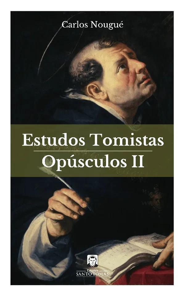Estudos Tomistas - Opúsculos II