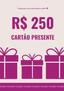 Cartão Presente R$ 250