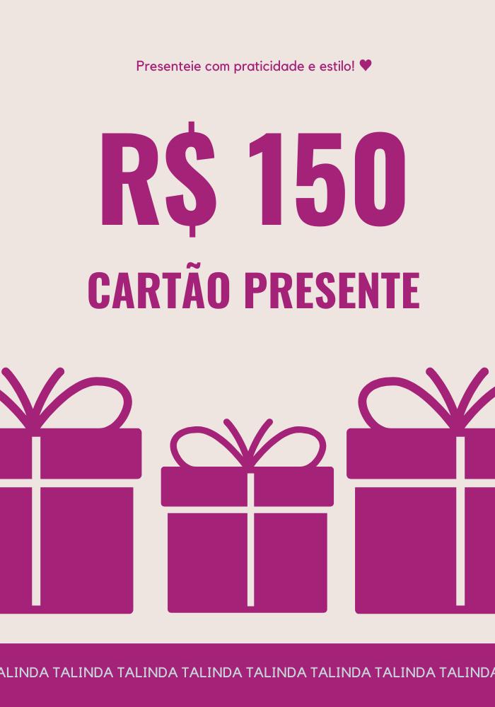 Cartão Presente R$ 150