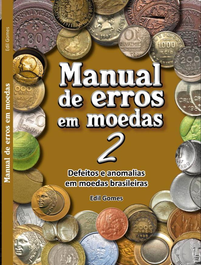 [PRÉ-VENDA] Livro Manual de erros em moedas 2: Defeito e anomalias em moedas brasileiras / Edil Gomes