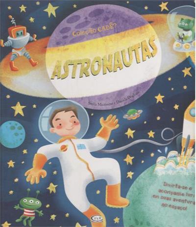 Astronautas (Coleção Cadê?)