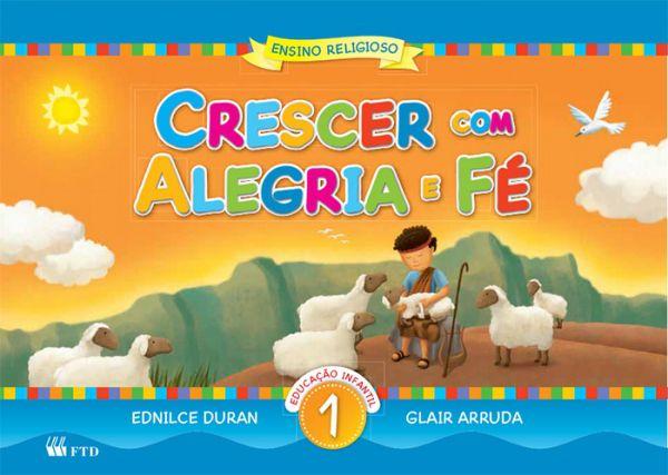 Crescer Com Alegria E Fé - Ed.Infantil - V.1