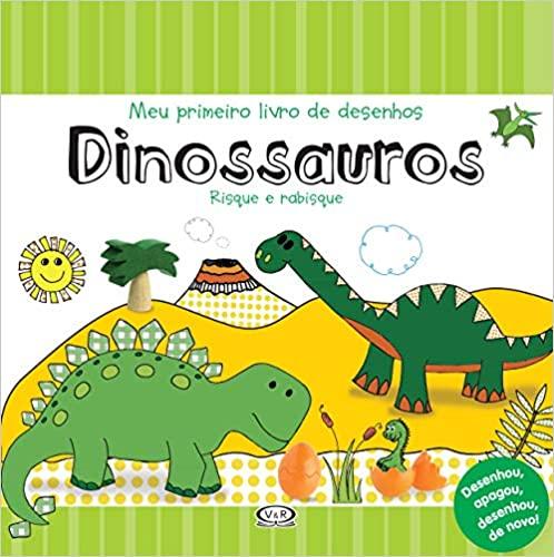 Dinossauros: Meu Primeiro Livro De Desenhos
