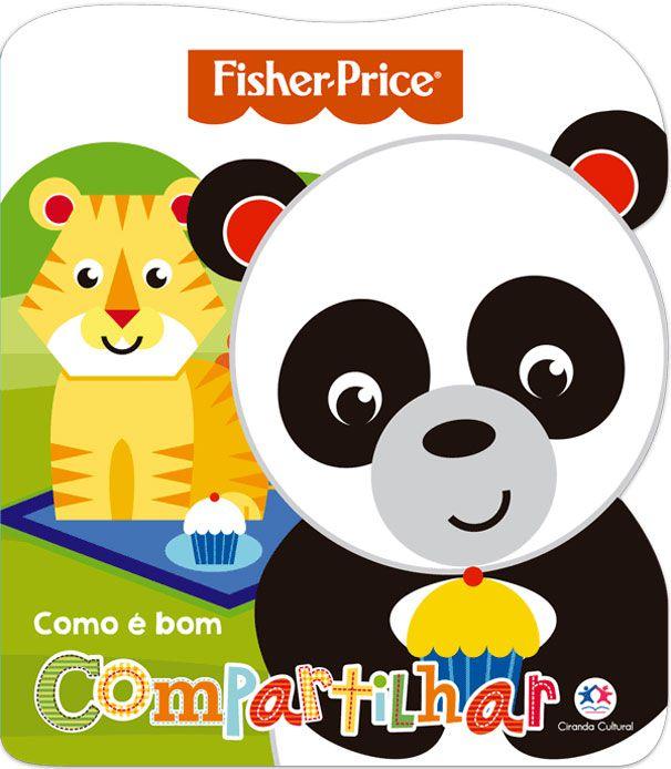 Fisher - Price - Como E Bom Compartilhar