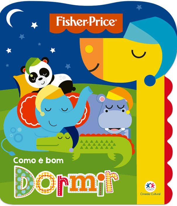 Fisher-Price - Como e bom dormir