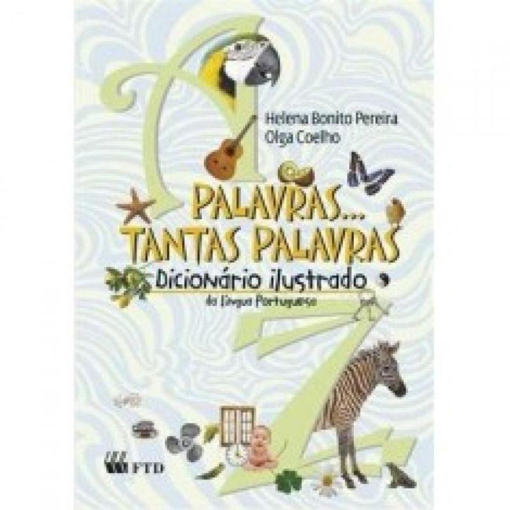 Palavras Tantas Palavras - Dicionário Ilustrado Lingua Portuguesa