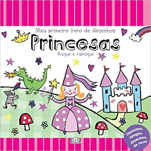 Princesas: Meu Primeiro Livro De Desenhos