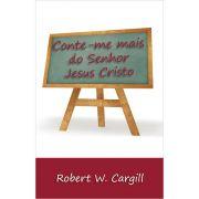 CONTE-ME MAIS DO SENHOR JESUS CRISTO