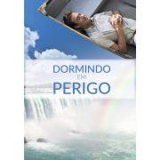 DORMINDO EM PERIGO