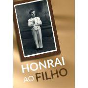HONRAI AO FILHO