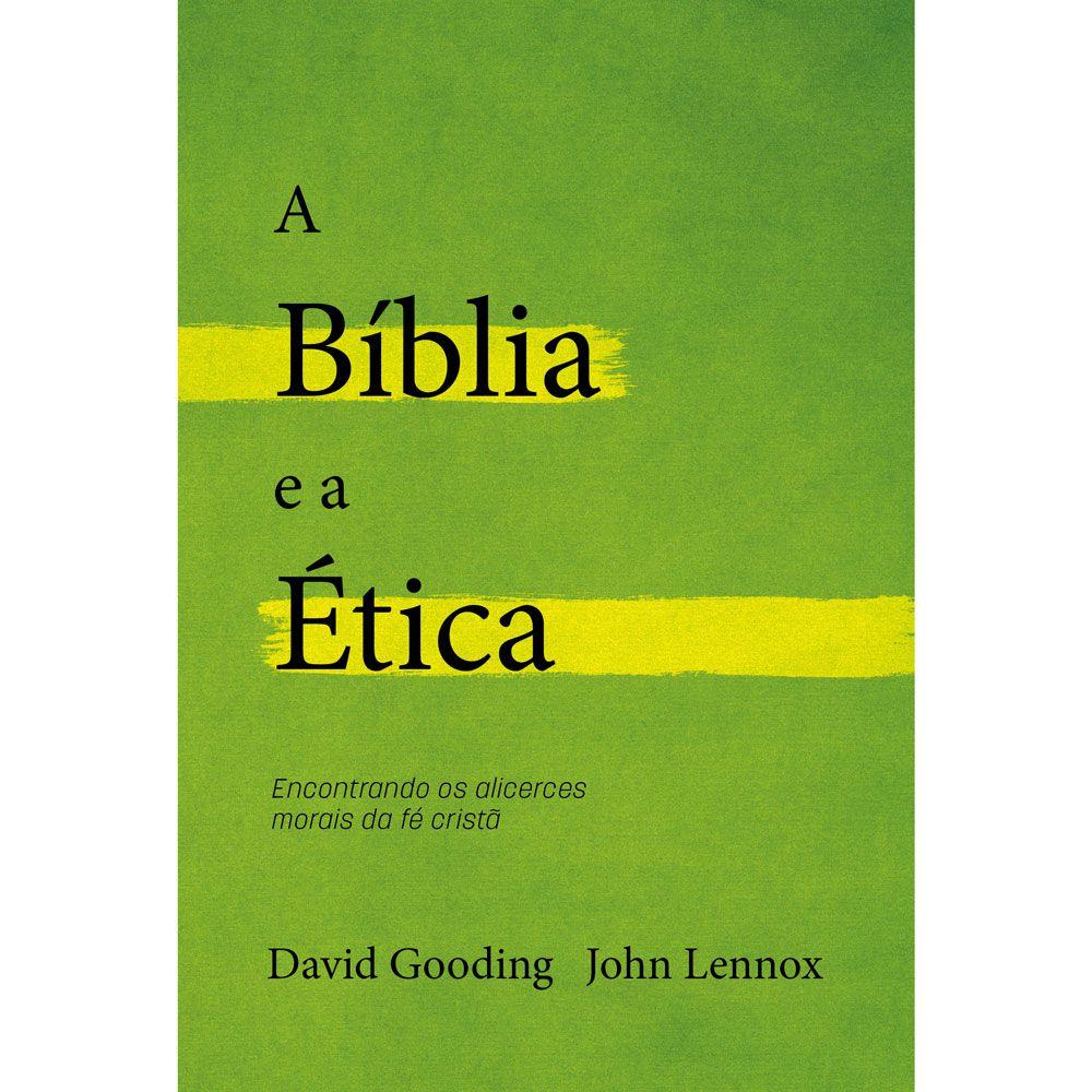 A BÍBLIA E A ÉTICA