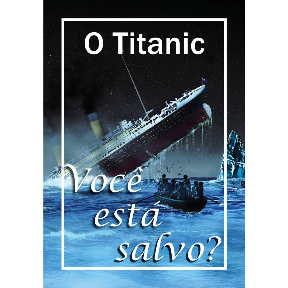 O TITANIC VOCÊ ESTÁ SALVO?