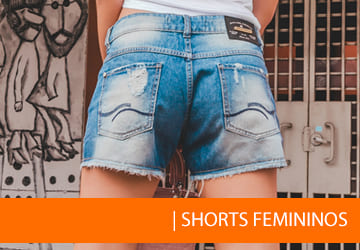 A pedida do Verão! Shorts Femininos - Vários estilos e modelos - Confira!