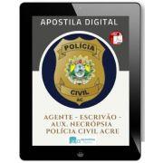 Apostila Concurso  AGENTE - ESCRIVÃO e AUX. NECRÓPSIA | Polícia Civil ACRE (2017)