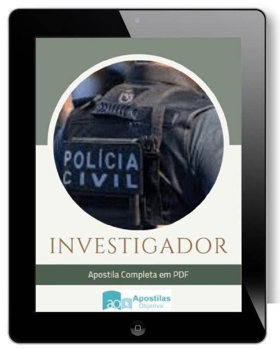 Apostila Investigador Policia Civil SP   Polícia Civil 2021