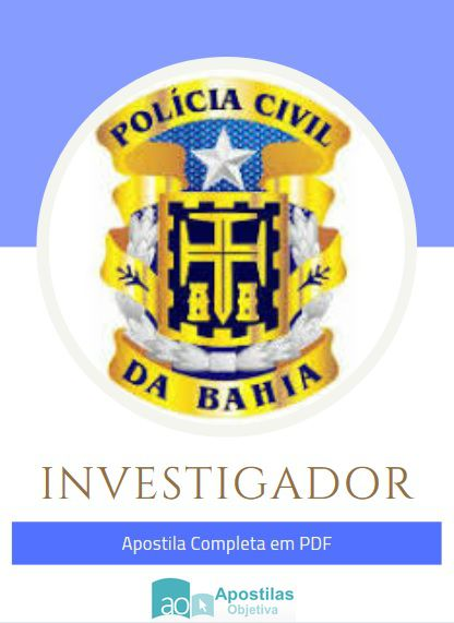 Apostila Concurso Investigador 2020-2021 |Polícia Civil - BA