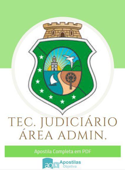 Apostila Concurso Técnico Judiciário A.Administrativa | TJ - Ceará