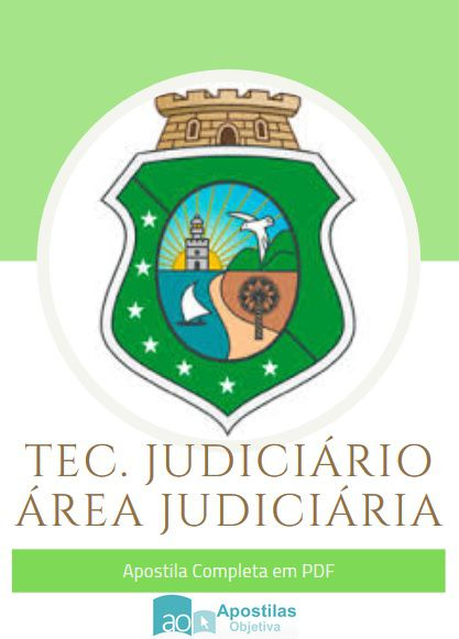 Apostila Concurso Técnico Judiciário A.Judiciária | TJ - Ceará