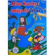 ALLAN KARDEC AMIGO DE JESUS - JARDIM 1