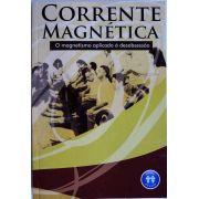 CORRENTE MAGNÉTICA - O MAGNETISMO APLICADO A DESOBSESSÃO
