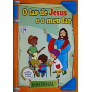 LAR DE JESUS E O MEU LAR, O - MATERNAL 1