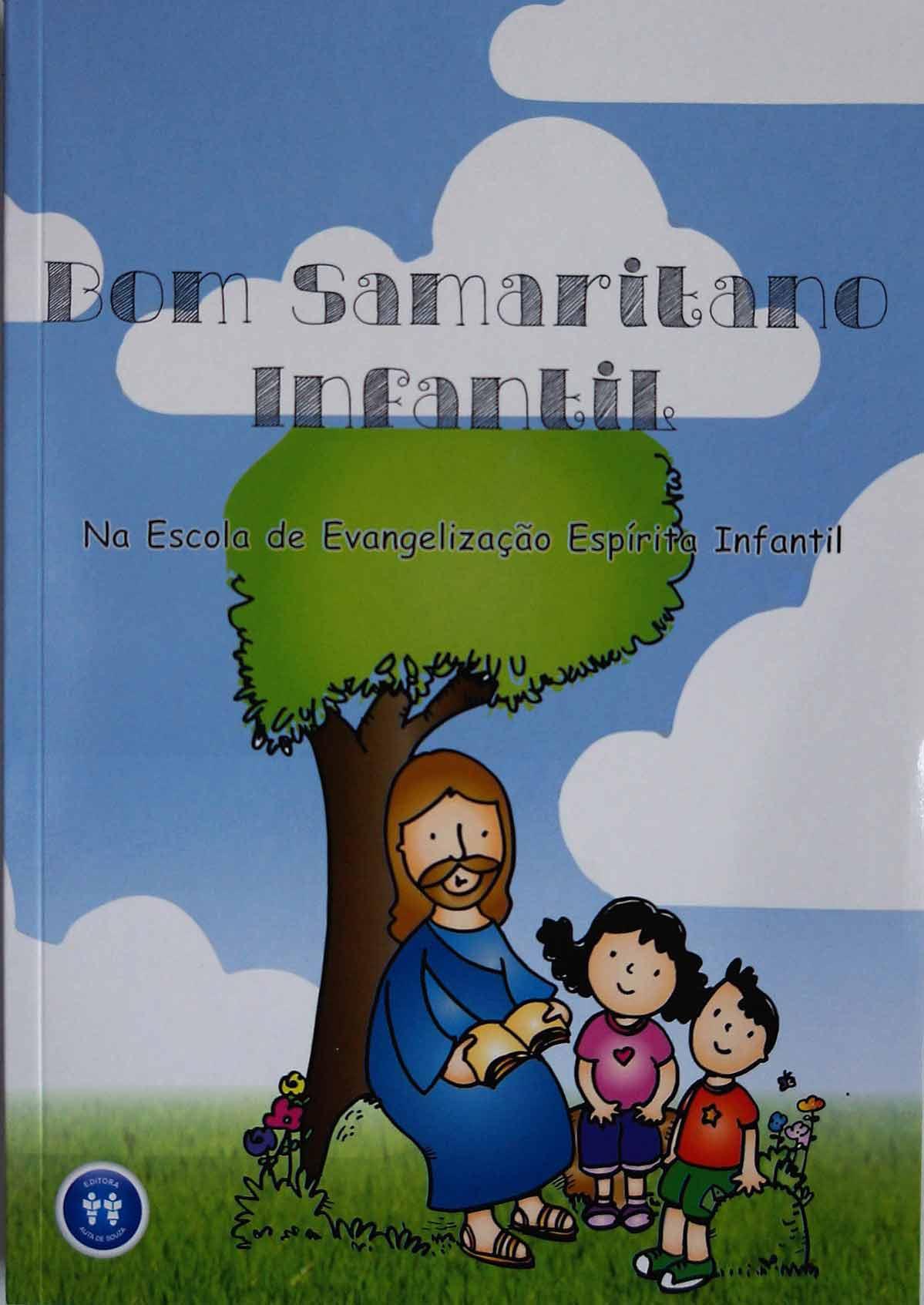 BOM SAMARITANO INFANTIL - NA ESCOLA DE EVANGELIZAÇÃO ESPÍRITA INFANTIL