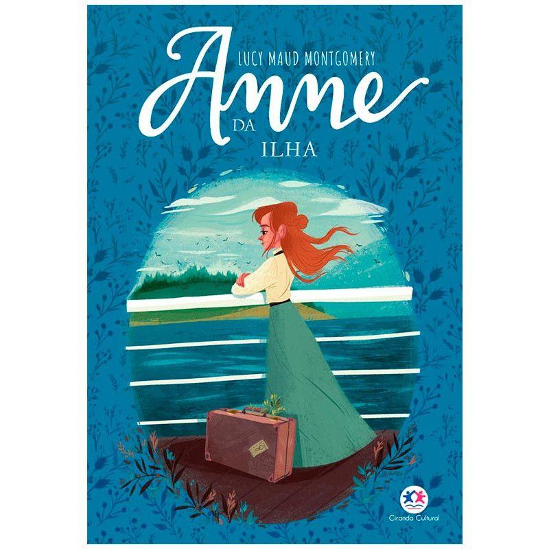 Anne da Ilha - Lucy Maud Montgomery