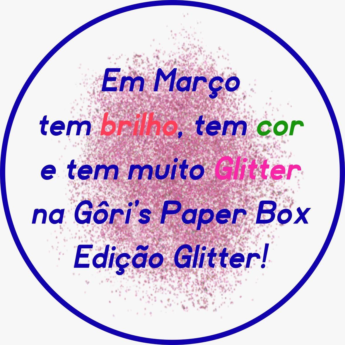 Box Mensal Edição Glitter