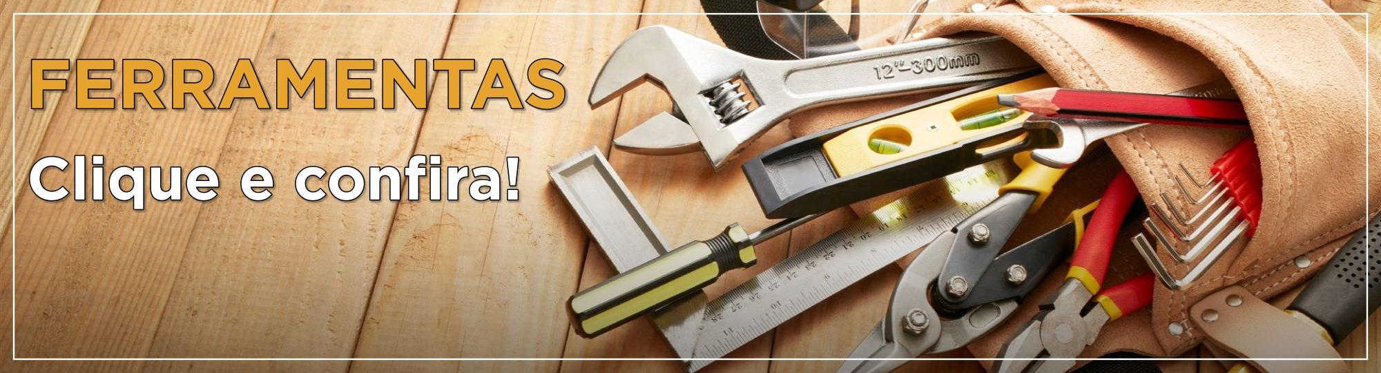 Confira uma linha completa de ferramentas!