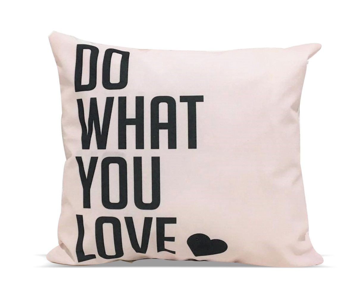 Almofada Decorativa Do What You Love