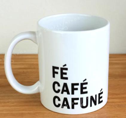 Caneca De Porcelana - FÉ, CAFÉ, CAFUNÉ - 325ml