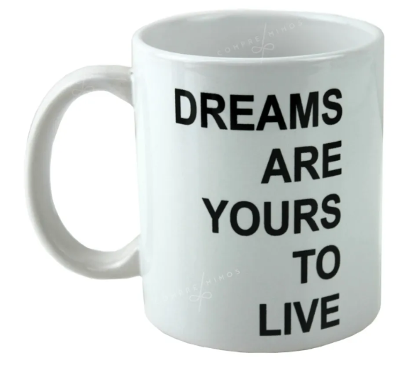 Caneca Porcelana - DREAMS ARE YOURS TO LIVE - 325ml