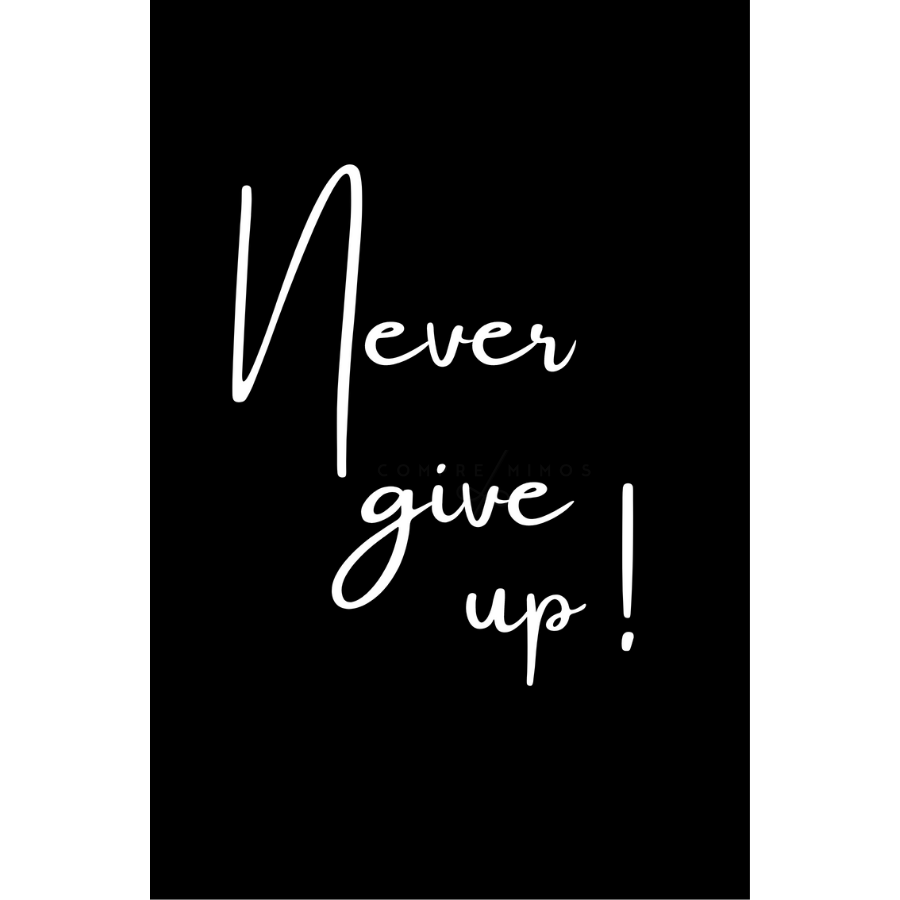 Quadro Never give up! - Black