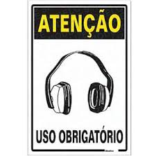 Placa 20x30 Atenção Obrigatorio Uso de Protetor Auditivo