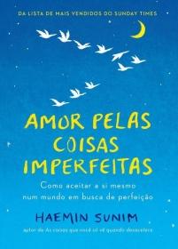 LIVRO AMOR PELAS COISAS IMPERFEITAS DE HAEMIN SUNIM