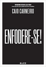 LIVRO ENFODERE-SE! CAIO CARNEIRO